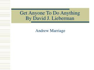 Get Anyone To Do Anything By David J. Lieberman