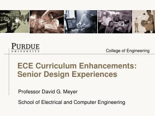 ECE Curriculum Enhancements: Senior Design Experiences