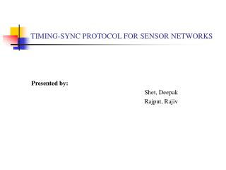 TIMING-SYNC PROTOCOL FOR SENSOR NETWORKS