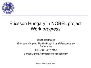 Ericsson Hungary in NOBEL project Work p rogress