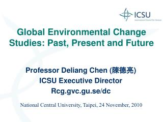 Global Environmental Change Studies: Past, Present and Future