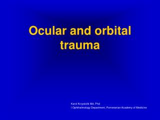 Ocular and orbital trauma