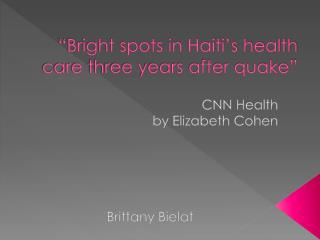 """Bright spots in Haiti's health care three years after quake"""