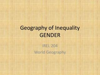 Geography of Inequality GENDER