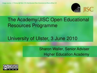The Academy/JISC Open Educational Resources Programme University of Ulster, 3 June 2010