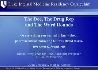 By:  Amer K. Ardati, MD Editor: Amy Shaheen, MD, Assistant Professor of Clinical Medicine
