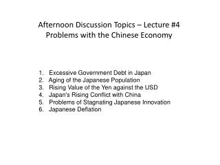 Afternoon Discussion Topics – Lecture #4  Problems with the Chinese Economy