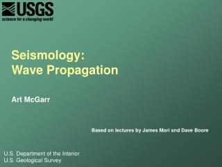 Seismology:  Wave Propagation