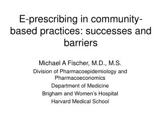 E-prescribing in community-based practices: successes and barriers