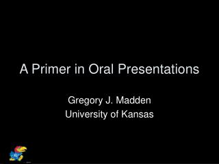A Primer in Oral Presentations