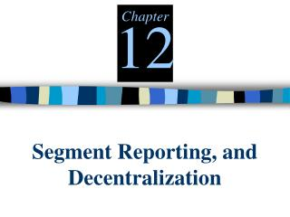 Segment Reporting, and Decentralization