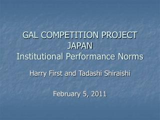 GAL COMPETITION PROJECT JAPAN Institutional Performance Norms