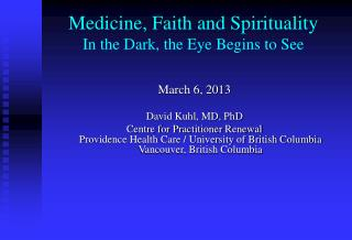 Medicine, Faith and Spirituality In the Dark, the Eye Begins to See