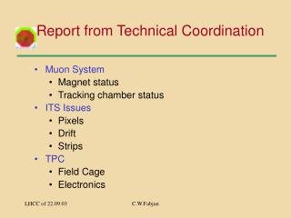 Report from Technical Coordination