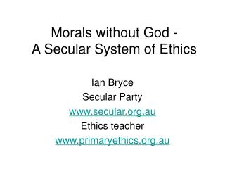 Morals without God -  A Secular System of Ethics