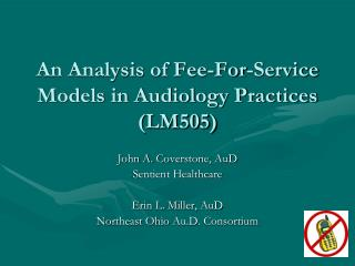 An Analysis of Fee-For-Service Models in Audiology Practices (LM505)