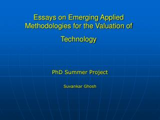 Essays on Emerging Applied Methodologies for the Valuation of Technology