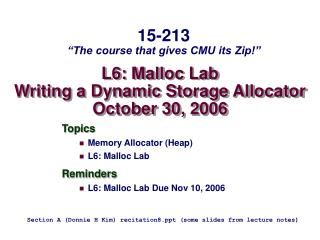 L6: Malloc Lab Writing a Dynamic Storage Allocator October  30 , 2006