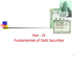 Part - IX Fundamentals of Debt Securities