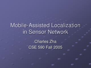 Mobile-Assisted Localization in Sensor Network