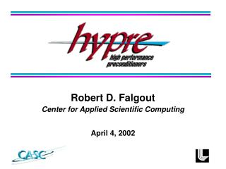 Robert D. Falgout Center for Applied Scientific Computing