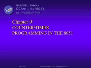 Chapter 9 COUNTER/TIMER PROGRAMMING IN THE 8051