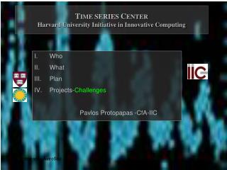T IME  SERIES C ENTER Harvard University Initiative in Innovative Computing