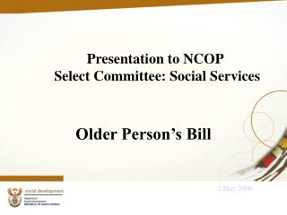Presentation to NCOP  Select Committee: Social Services