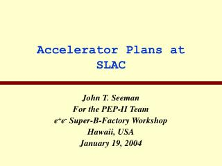 Accelerator Plans at SLAC