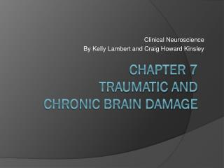 Chapter 7 traumatic and chronic brain damage