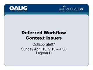 Deferred Workflow Context Issues