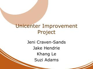 Unicenter Improvement Project
