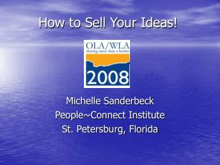 How to Sell Your Ideas!