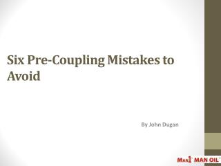 Six Pre-Coupling Mistakes to Avoid