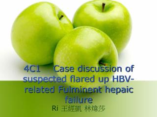 4C1 Case discussion of suspected flared up HBV-related Fulminent hepaic failure