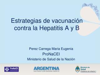 Estrategias de vacunación contra la Hepatitis A y B