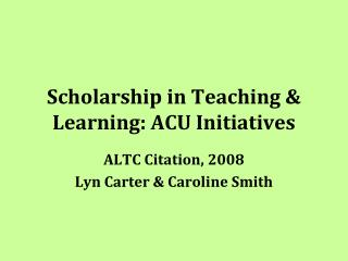 Scholarship in Teaching & Learning: ACU Initiatives