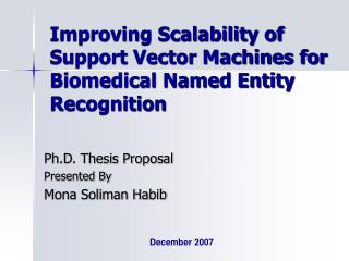Improving Scalability of Support Vector Machines for Biomedical Named Entity Recognition