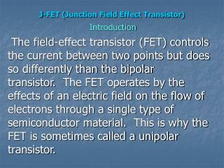 J-FET (Junction Field Effect Transistor)