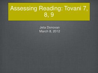 Assessing Reading: Tovani 7, 8, 9