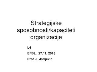 Strategijske sposobnosti/kapaciteti  organizacije