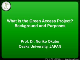 What is the Green Access Project? Background and Purposes