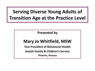 Serving Diverse Young Adults of Transition Age at the Practice Level