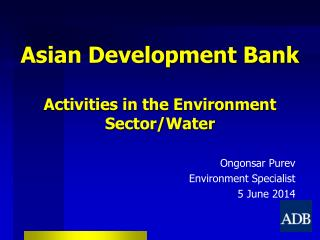 Asian Development Bank Activities in the Environment Sector/Water