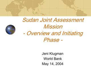 Sudan Joint Assessment Mission - Overview and Initiating Phase -
