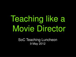 Teaching like a  Movie Director