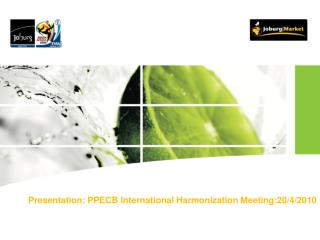 Presentation:  PPECB International Harmonization Meeting:20/4/2010