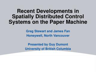Recent Developments in Spatially Distributed Control Systems on the Paper Machine