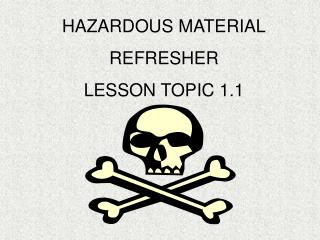 HAZARDOUS MATERIAL REFRESHER  LESSON TOPIC 1.1