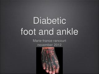 Diabetic  foot and ankle